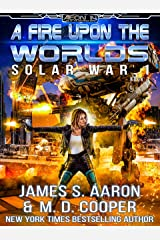 A Fire Upon the Worlds - The Human-AI Sentience Wars (Aeon 14: Solar War 1 Book 3) Kindle Edition