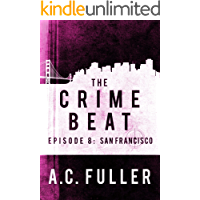 The Crime Beat: San Francisco (A Cole & Warren Crime Thriller Book 8)