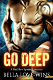 Go Deep: A Bad Boy Sports Romance (Southern Ballers Book 1)