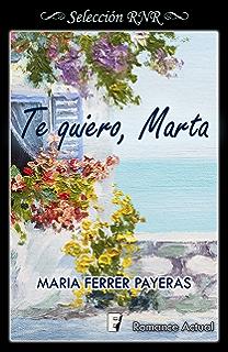 Te quiero, Marta (Spanish Edition)