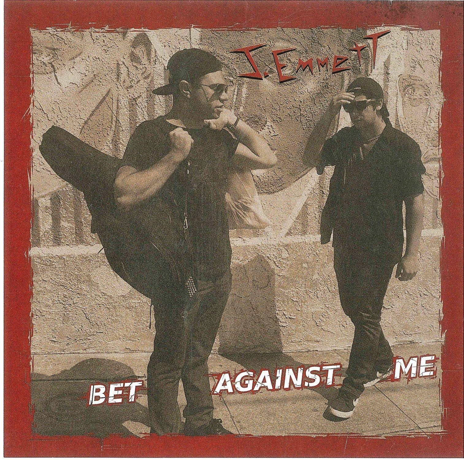 CD : J. EMMETT - Bet Against Me (CD)