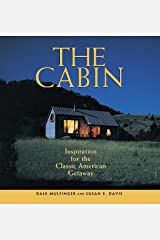 The Cabin: Inspiration for the Classic American Getaway Paperback