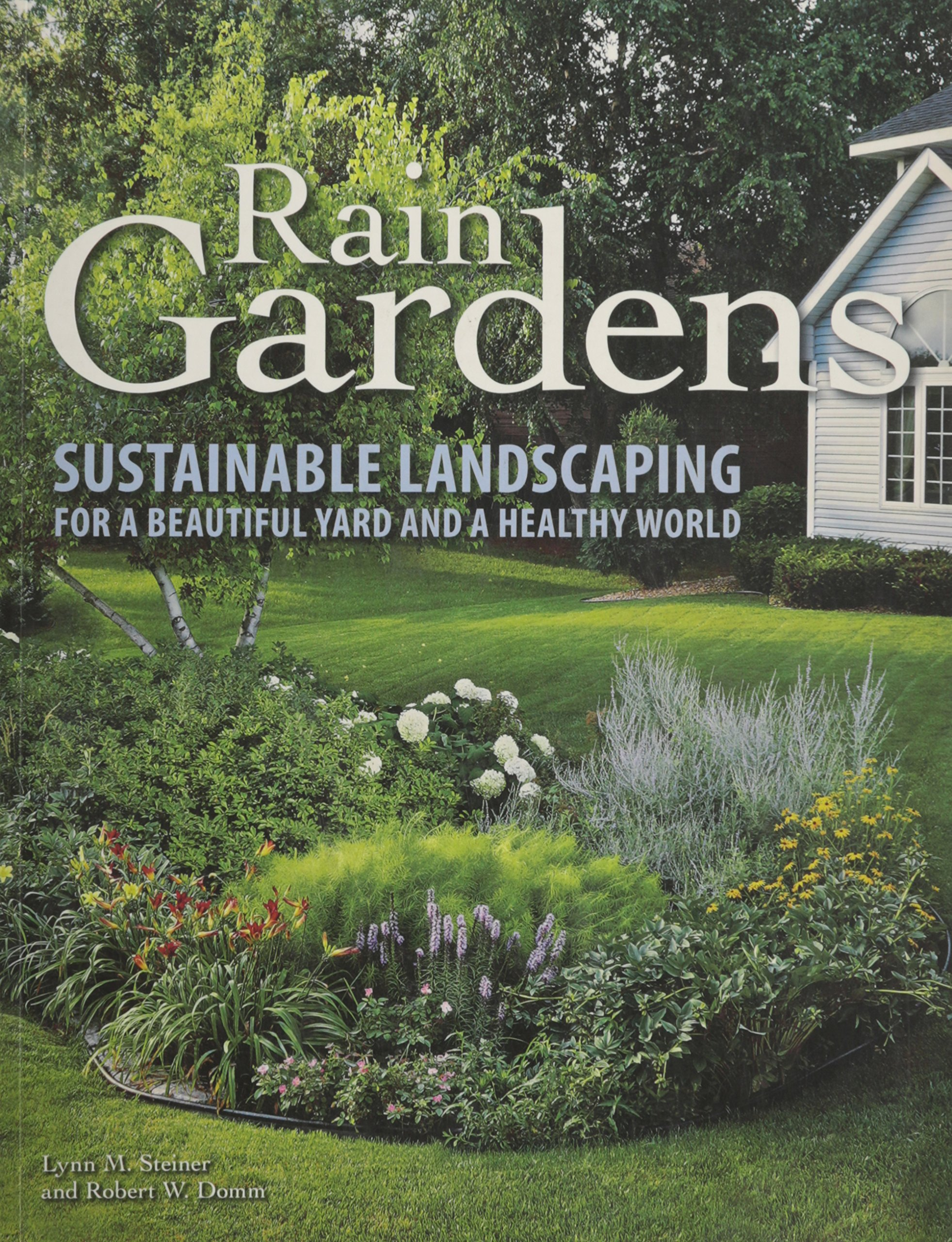 Rain Gardens Sustainable Landscaping For A Beautiful Yard And A