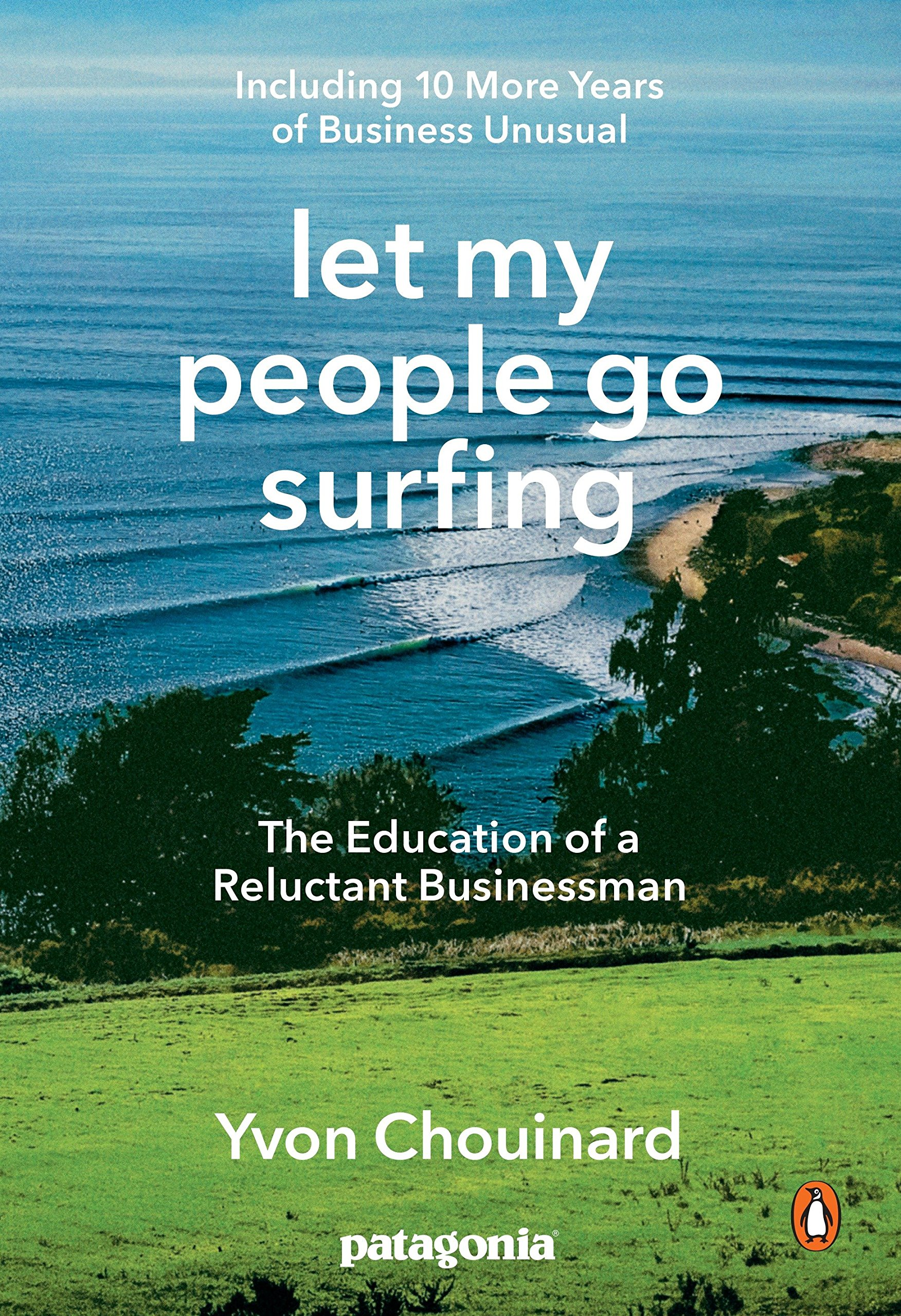 Let My People Go Surfing: The Education of a Reluctant Businessman–Including 10 More Years of Business Unusual