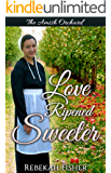 AMISH ROMANCE: Love Ripened Sweeter: A Sweet, Clean Amish Romance Story
