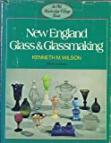 New England Glass and Glassmaking