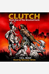 Clutch: The Wrecked Earth, Book 1