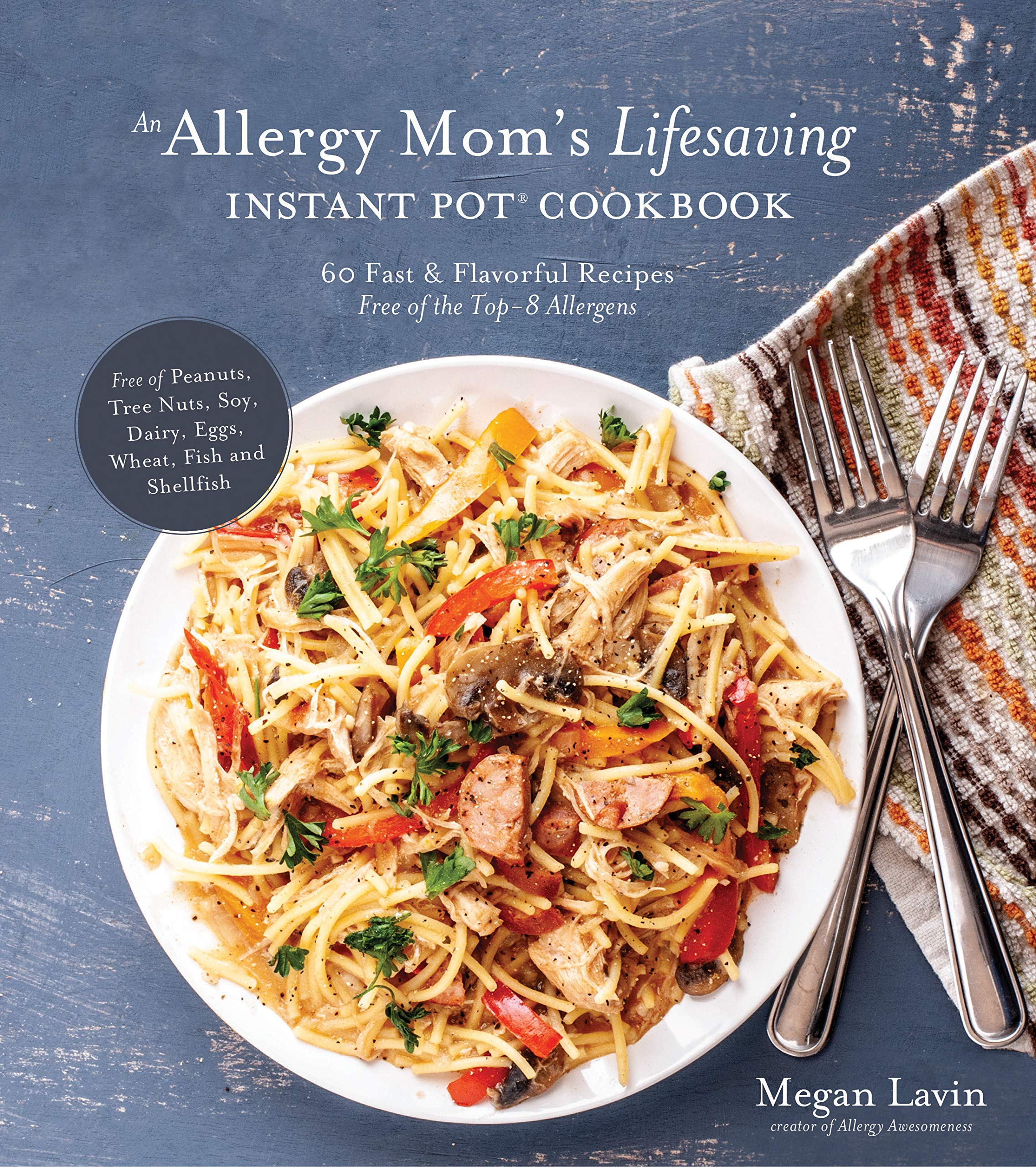 An Allergy Mom's Lifesaving Instant Pot Cookbook: 60 Fast and Flavorful Recipes Free of the Top 8 Allergens by Page Street Publishing