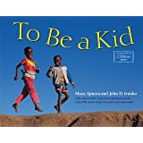 To Be a Kid (Global Fund for Children Books)