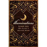 Illuminations: Wisdom From This Planet's Greatest Minds (English Edition)