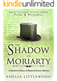 The Shadow of Moriarty (A Sherlock Holmes and Elizabeth Bennet Mystery Book 5)