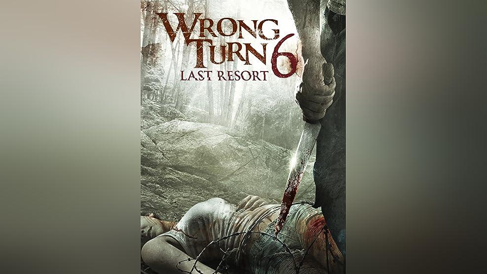 Wrong Turn 6: Last Resort (R-rated Version)