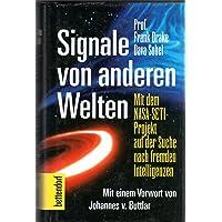 Signale von anderen Welten. Mit dem NASA-SETI-Projekt auf der Suche nach fremden Intelligenzen