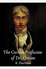 The Curious Profession of Dr Craven Kindle Edition