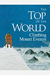 The Top of the World: Climbing Mount Everest Kindle Edition