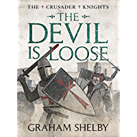 The Devil is Loose (Crusader Knights Cycle Book 4)