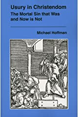 Usury in Christendom: The Mortal Sin that Was and Now is Not Paperback