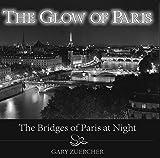 The Glow of Paris: The Bridges of Paris at Night