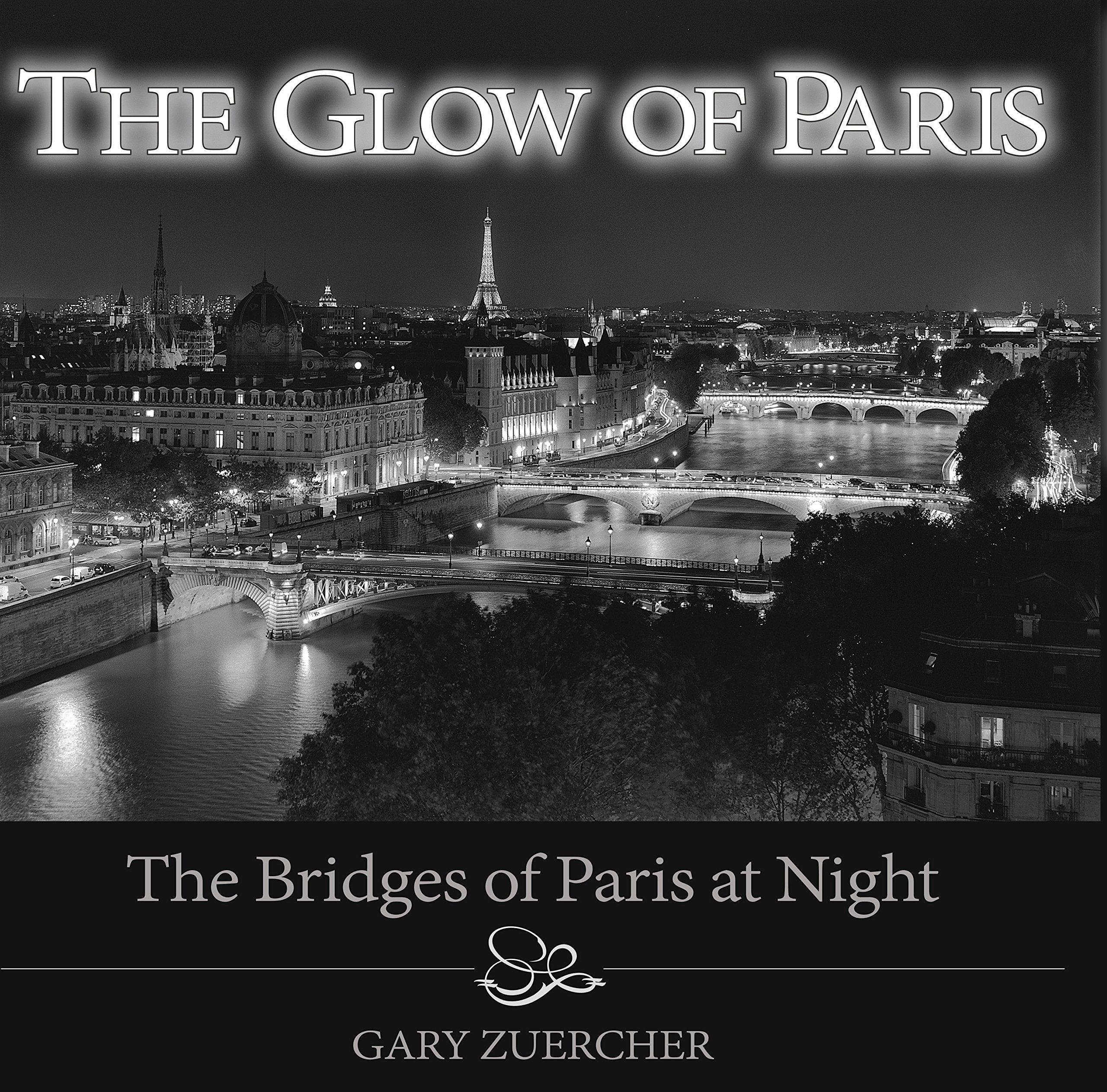 Download The Glow of Paris: The Bridges of Paris at Night PDF