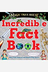 Magic Tree House Incredible Fact Book: Our Favorite Facts about Animals, Nature, History, and More Cool Stuff! (Magic Tree House (R)) Kindle Edition