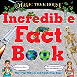 Magic Tree House Incredible Fact Book: Our Favorite Facts about Animals, Nature, History, and More Cool Stuff! (Magic Tree Ho
