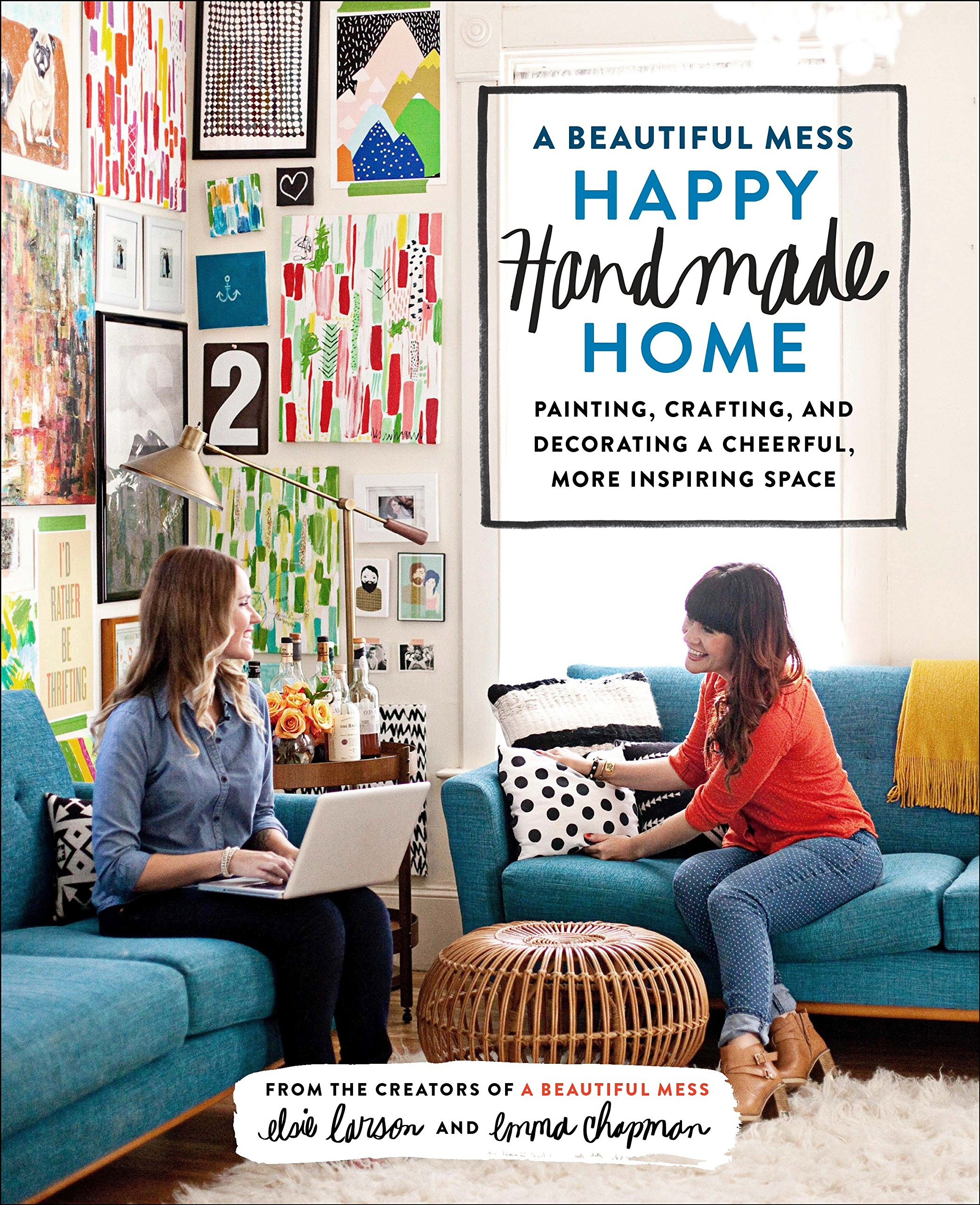 A Beautiful Mess Happy Handmade Home: Painting, Crafting ...