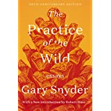 The Practice of the Wild: Essays