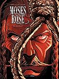 Moses Rose - Tome 3 - Déguello