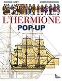 L'Hermione, une frégate du XVIIIe siècle : Livre pop-up