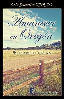 Amanecer en Oregón (Oregón 2): 2º libro (Serie Oregón) (Spanish