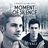 Moment of Silence: Moments in Time, Book 4