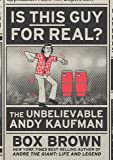 Is This Guy For Real?: The Unbelievable Andy Kaufman