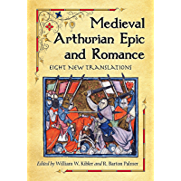 Medieval Arthurian Epic and Romance: Eight New Translations
