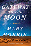 Gateway to the Moon: A Novel