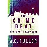 The Crime Beat: Las Vegas (A Cole & Warren Crime Thriller Book 4)