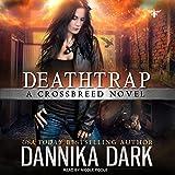 Deathtrap (Crossbreed)