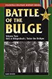 Battle of the Bulge: Hell at Butgenbach / Seize the Bridges v. 2 (Stackpole Military History) (Stackpole Military History Series)