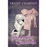Remember Cinderella (True Loves Fairytale Book 2)
