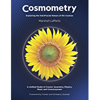 Cosmometry: Exploring the HoloFractal Nature of the Cosmos (English Edition)