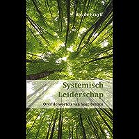 Systemisch Leiderschap: Over de wortels van hoge bomen