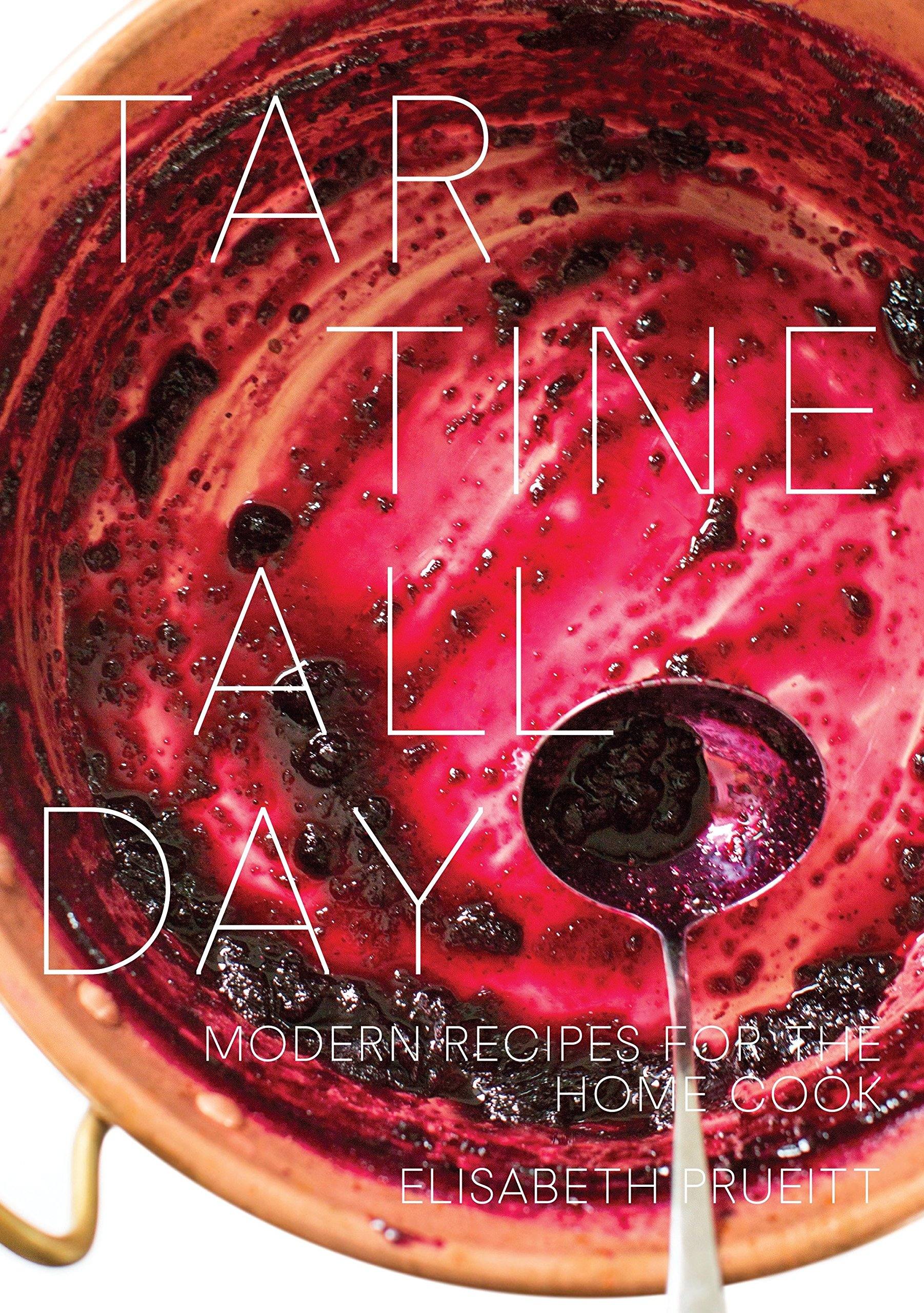 Tartine All Day: Modern Recipes for the Home Cook [A Cookbook] by TEN SPEED