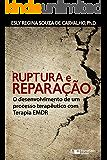 Ruptura e Reparação: O desenvolvimento de um processo terapêutico com Terapia EMDR (Estratégias Clínicas na Psicoterapia Livro 4)