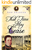 That Time May Cease (The Chronicles of Christoval Alvarez Book 8)
