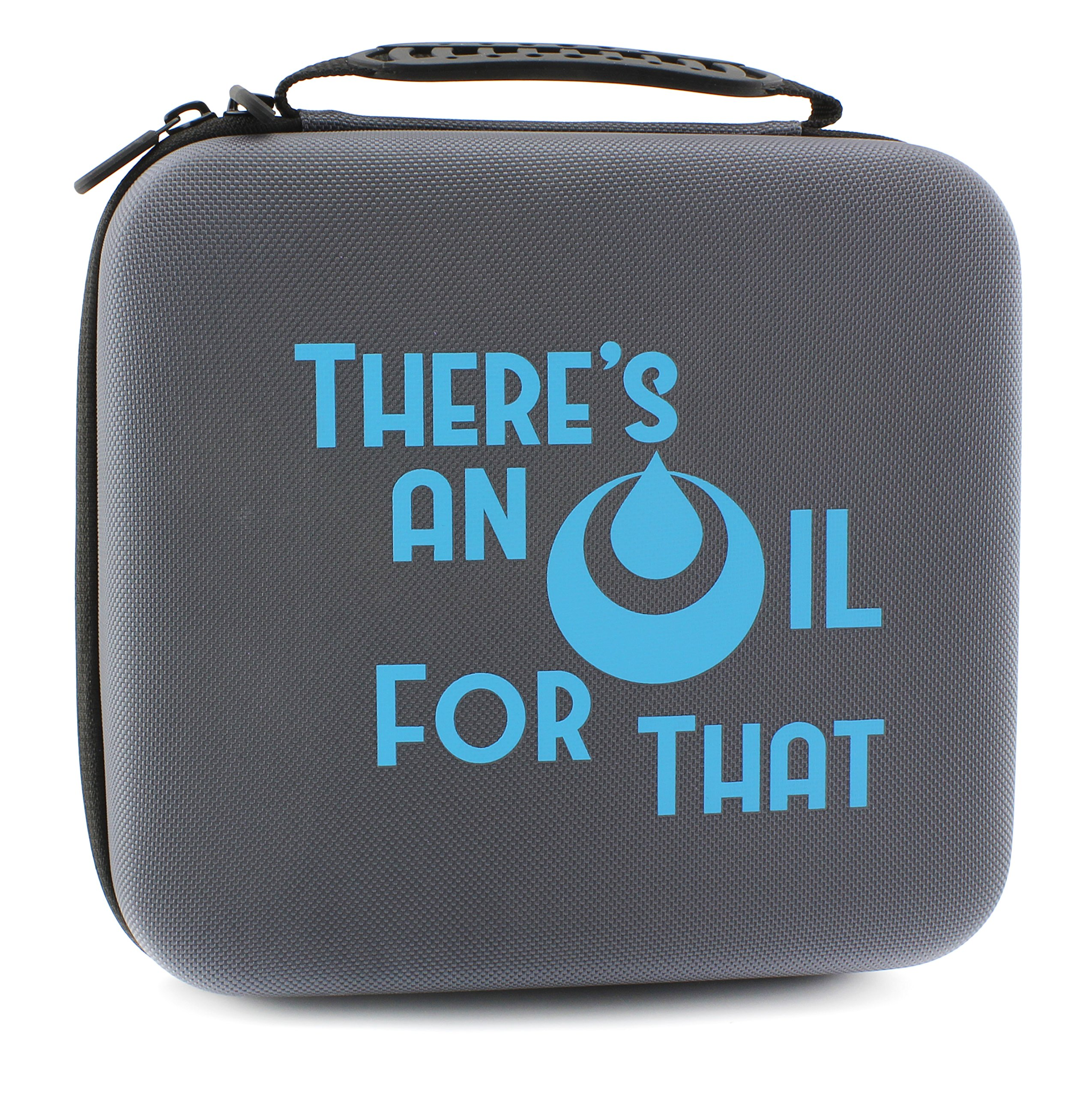 """""""THERE'S AN OIL FOR THAT"""" Essential Oil Carrying Case Holds 30 5ml/10ml/15ml Bottles; Gray Nylon Travel-Friendly Foam-Padded Aromatherapy Organizer w/Handle & Zipper"""