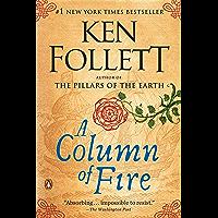 A Column of Fire: A Novel (Kingsbridge) (English Edition)