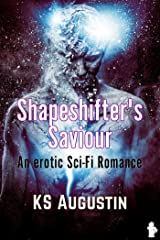 Shapeshifter's Saviour Kindle Edition