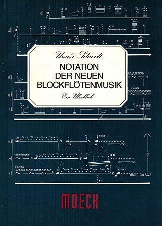Notation der neuen Blockflötenmusik. Ein Überblick: Ursula Schmidt ...