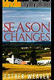 Season Changes (Amish Romance) (Amish Summer Romance Series Book 4)