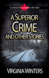 A Superior Crime and other stories (Dangerous Journeys)