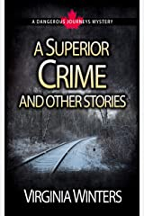 A Superior Crime and other stories (Dangerous Journeys) Kindle Edition
